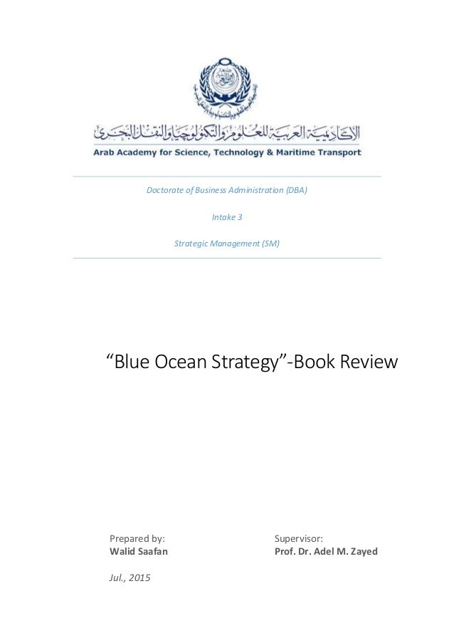 "Doctorate of Business Administration (DBA) Intake 3 Strategic Management (SM) ""Blue Ocean Strategy""-Book Review Prepared b..."