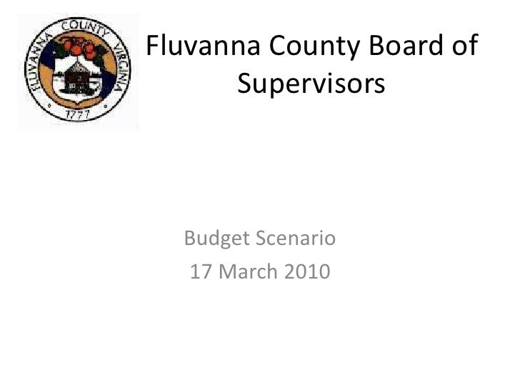 Fluvanna County Board of Supervisors<br />Budget Scenario<br />17 March 2010<br />