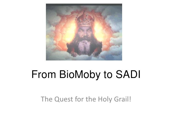 From BioMoby to SADI<br />The Quest for the Holy Grail!<br />