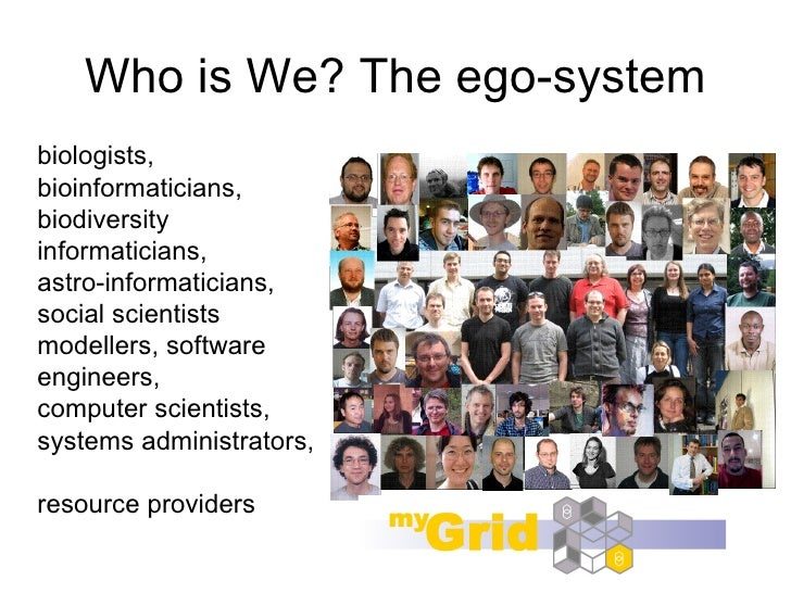Who is We? The ego-systembiologists,bioinformaticians,biodiversityinformaticians,astro-informaticians,social scientistsmod...