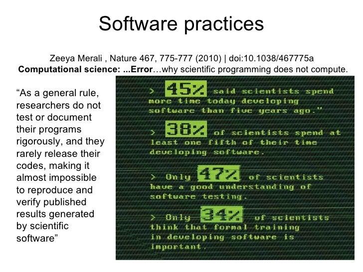 Software practices     Zeeya Merali , Nature 467, 775-777 (2010)   doi:10.1038/467775aComputational science: ...Error…why ...