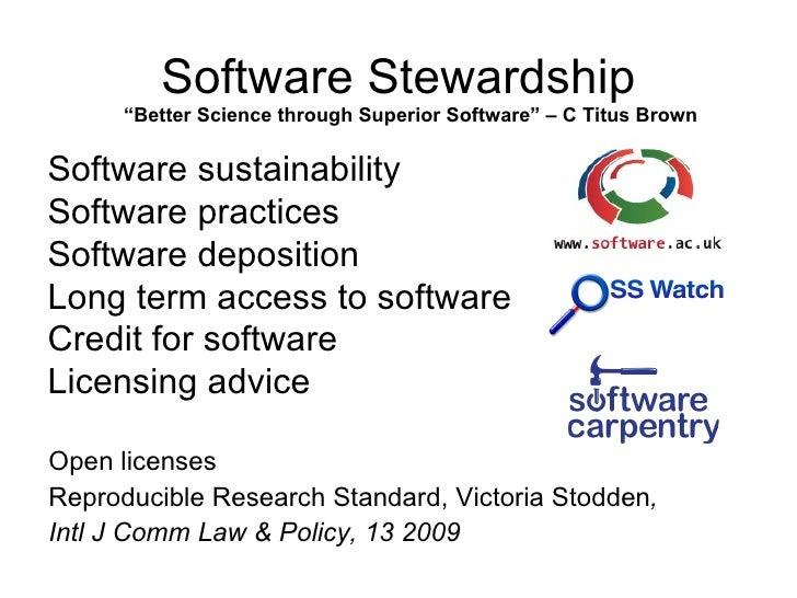"Software Stewardship      ""Better Science through Superior Software"" – C Titus BrownSoftware sustainabilitySoftware practi..."
