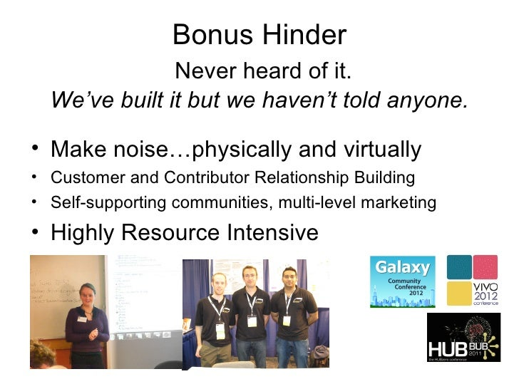 Bonus Hinder               Never heard of it.  We've built it but we haven't told anyone.• Make noise…physically and virtu...