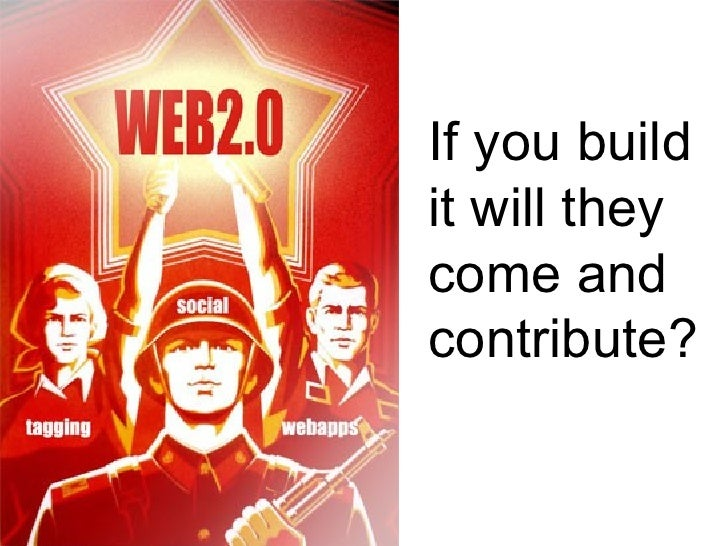 If you buildit will theycome andcontribute?