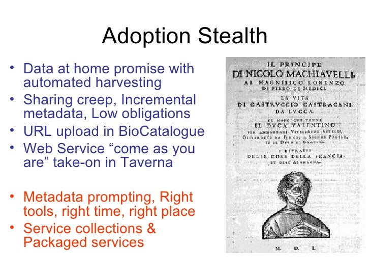 Adoption Stealth• Data at home promise with  automated harvesting• Sharing creep, Incremental  metadata, Low obligations• ...