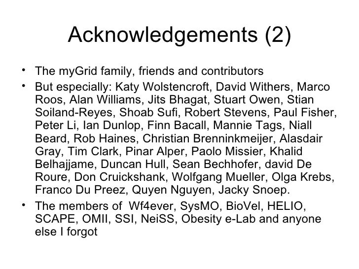Acknowledgements (2)• The myGrid family, friends and contributors• But especially: Katy Wolstencroft, David Withers, Marco...