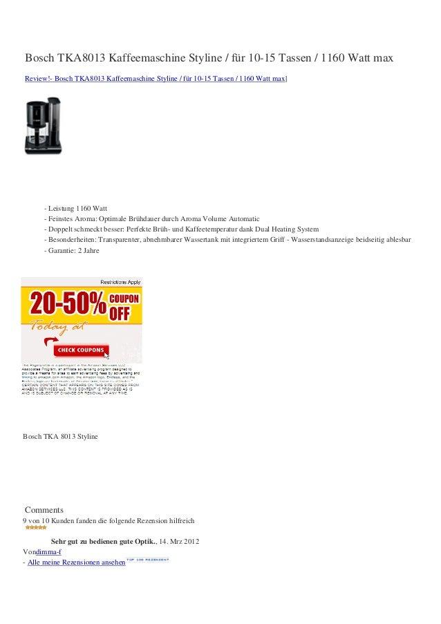 Bosch TKA8013 Kaffeemaschine Styline / für 10-15 Tassen / 1160 Watt maxReview!- Bosch TKA8013 Kaffeemaschine Styline / für...