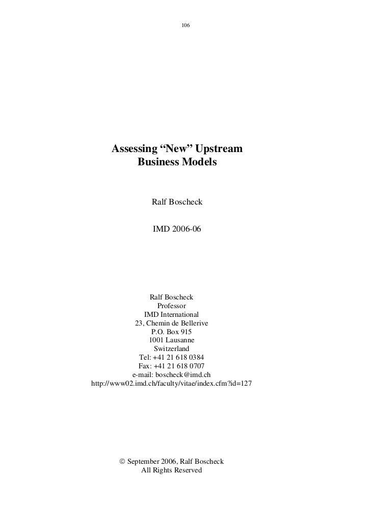 """106      Assessing """"New"""" Upstream           Business Models                  Ralf Boscheck                   IMD 2006-06  ..."""