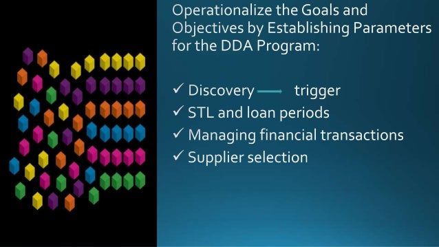 DDA PROGRAM OUTCOMES Activity through December 2014. Selection Records Purchased Expended Print: 52,535 2,640 $127,457 E-b...