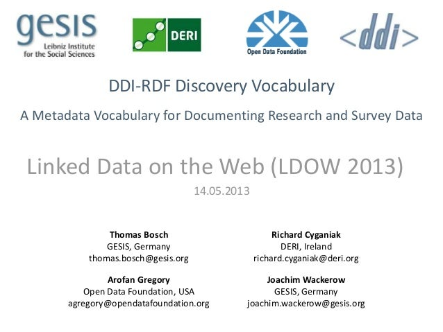 DDI-RDF Discovery VocabularyA Metadata Vocabulary for Documenting Research and Survey DataLinked Data on the Web (LDOW 201...
