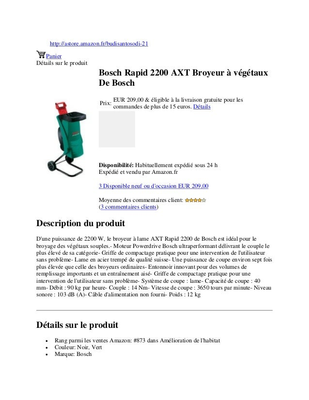 http://astore.amazon.fr/budisantosodi-21PanierDétails sur le produitBosch Rapid 2200 AXT Broyeur à végétauxDe BoschPrix:EU...