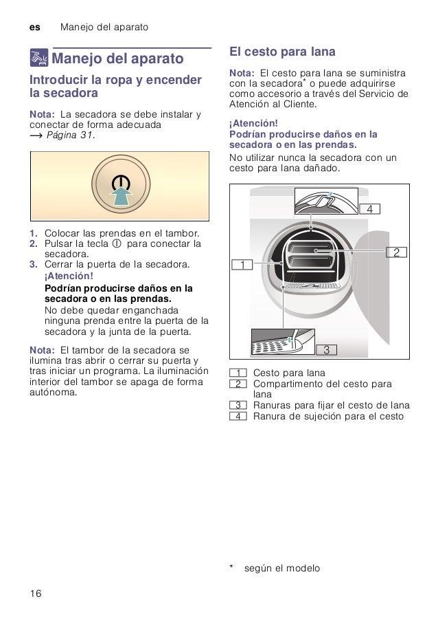 es Manejo del aparato 16 1 Manejo del aparato ManejodelaparatoIntroducir la ropa y encender la secadora Nota: La secadora ...