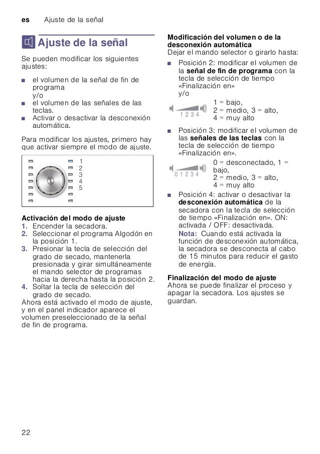 es Ajuste de la señal 22 M Ajuste de la señal Ajustedelaseñal Se pueden modificar los siguientes ajustes: ■ el volumen de ...