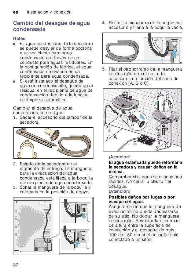 es Instalación y conexión 32 Cambio del desagüe de agua condensada Notas ■ El agua condensada de la secadora se puede desv...