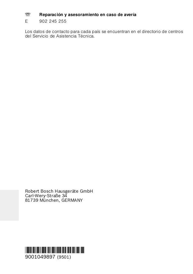 Robert Bosch Hausgeräte GmbH Carl-Wery-Straße 34 81739 München, GERMANY *9001049897* 9001049897 (9501) Los datos de contac...