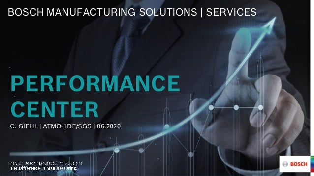 BOSCH MANUFACTURING SOLUTIONS | SERVICES PERFORMANCE CENTER C. GIEHL | ATMO-1DE/SGS | 06.2020