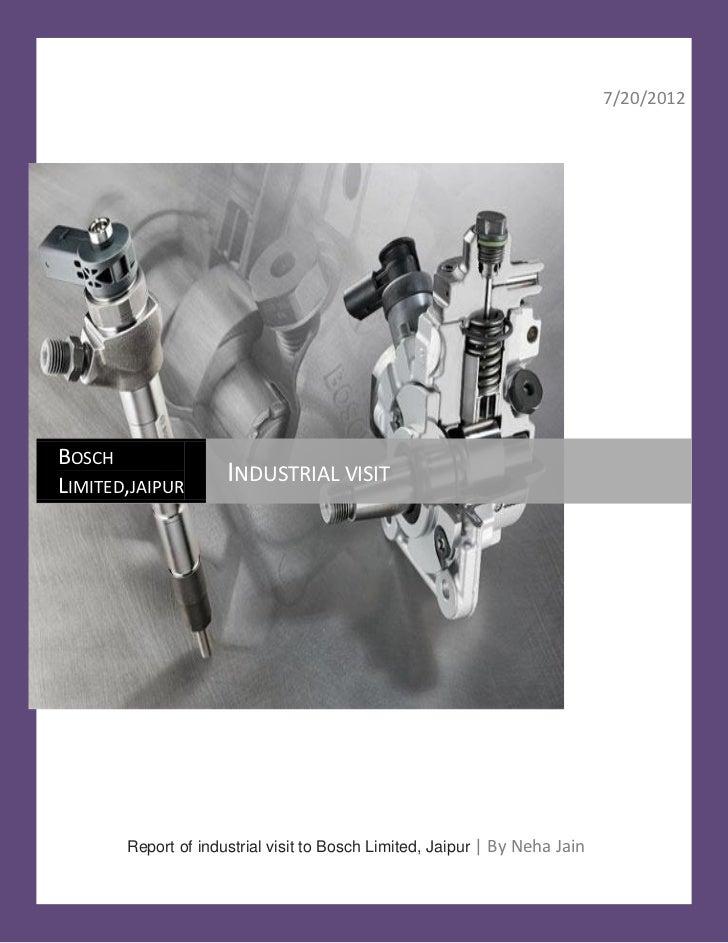7/20/2012BOSCHLIMITED,JAIPUR                     INDUSTRIAL VISIT       Report of industrial visit to Bosch Limited, Jaipu...