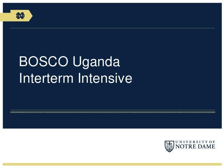 BOSCO UgandaInterterm Intensive<br />