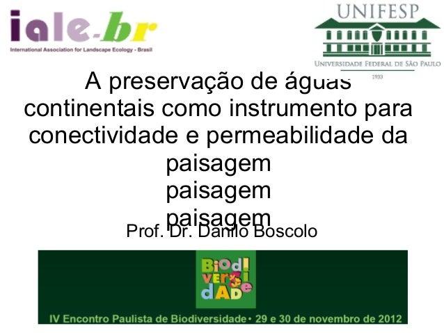 A preservação de águascontinentais como instrumento paraconectividade e permeabilidade da               paisagem          ...