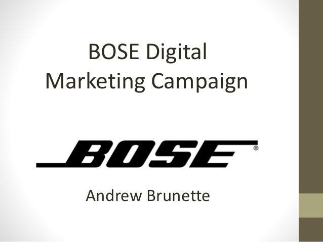 BOSE Digital  Marketing Campaign  Andrew Brunette