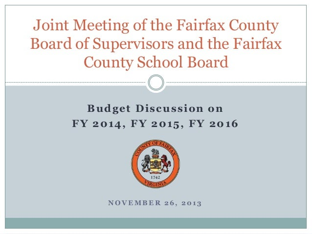 Joint Meeting of the Fairfax County Board of Supervisors and the Fairfax County School Board Budget Discussion on FY 2014,...
