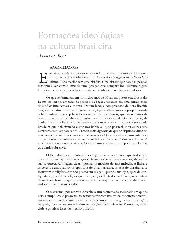 Formações ideológicas na cultura brasileira ALFREDO BOSI           APROXIMAÇÕES                                estranheza ...