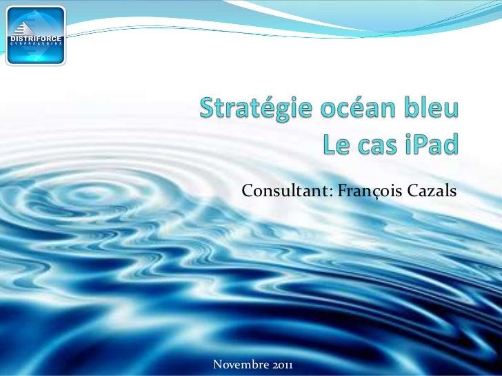 Consultant: François CazalsNovembre 2011
