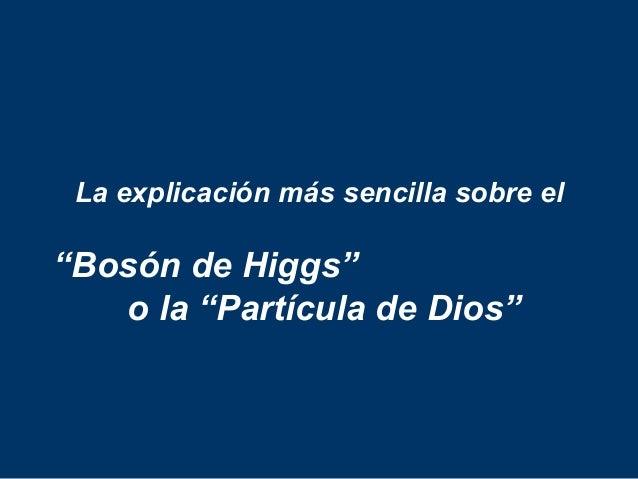 """La explicación más sencilla sobre el""""Bosón de Higgs""""o la """"Partícula de Dios"""""""