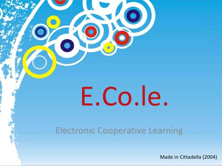 E.Co.le. Electronic Cooperative Learning Made in Cittadella (2004)
