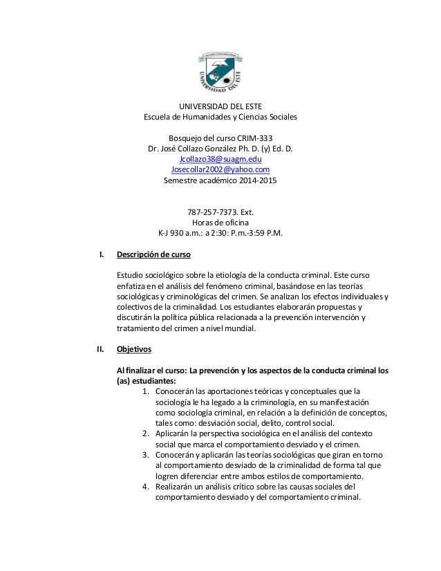 UNIVERSIDAD DEL ESTE Escuela de Humanidades y Ciencias Sociales Bosquejo del curso CRIM-333 Dr. José Collazo González Ph. ...
