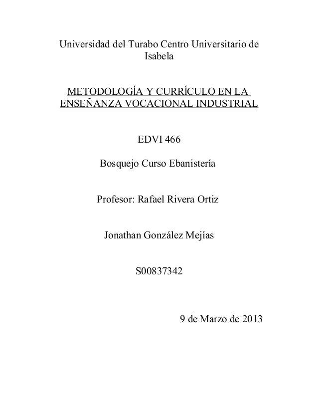Universidad del Turabo Centro Universitario de                   Isabela METODOLOGĺA Y CURRĺCULO EN LAENSEÑANZA VOCACIONAL...
