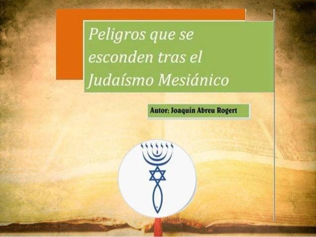 Peligros que se esconden tras el  e judaísmo Mesiánico
