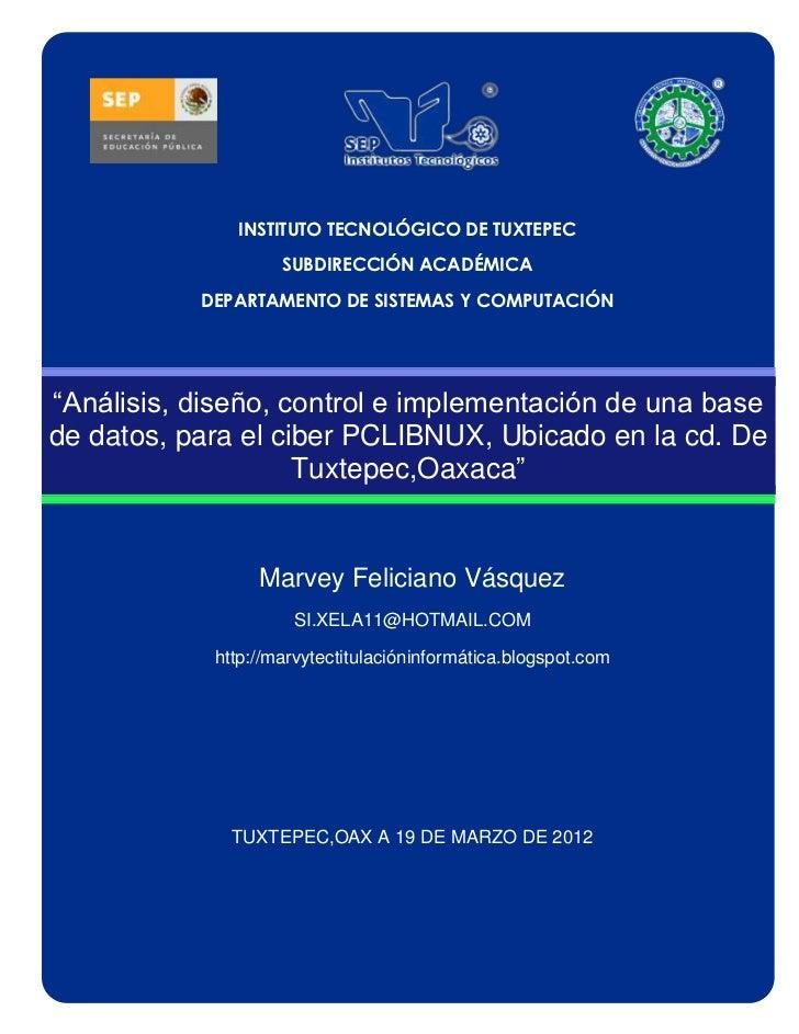 INSTITUTO TECNOLÓGICO DE TUXTEPEC                    SUBDIRECCIÓN ACADÉMICA           DEPARTAMENTO DE SISTEMAS Y COMPUTACI...