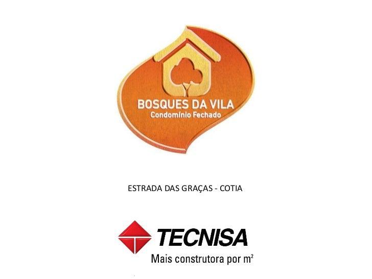ESTRADA DAS GRAÇAS - COTIA         Nissim da TECNISA      nissim.n@tecnisa.com.br          11 - 996-995-679