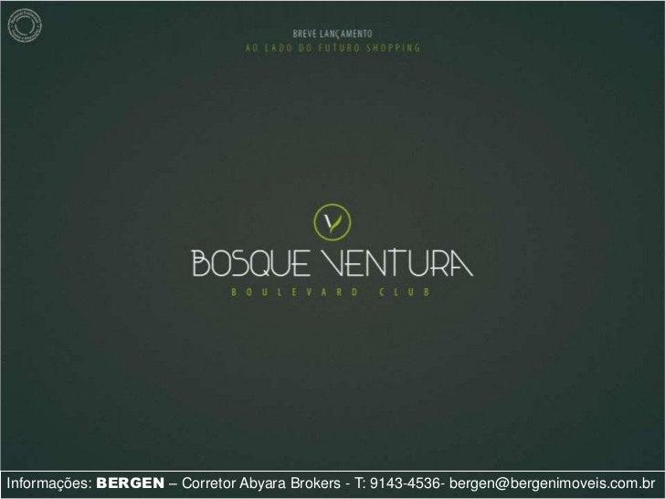 Informações: BERGEN – Corretor Abyara Brokers - T: 9143-4536- bergen@bergenimoveis.com.br