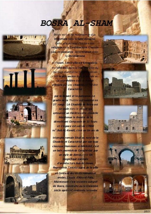 BOSRA AL-SHAM  Bosra est Le site historique le plus important dans la Syrie romaine. Cette ville raconte l'histoire des re...