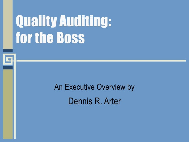 Quality Auditing: for the Boss An Executive Overview by Dennis R. Arter
