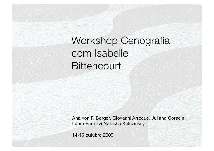 Workshop Cenografia com Isabelle Bittencourt    Ana von F. Berger, Giovanni Arroque, Juliana Coracini, Laura Fedrizzi,Natas...
