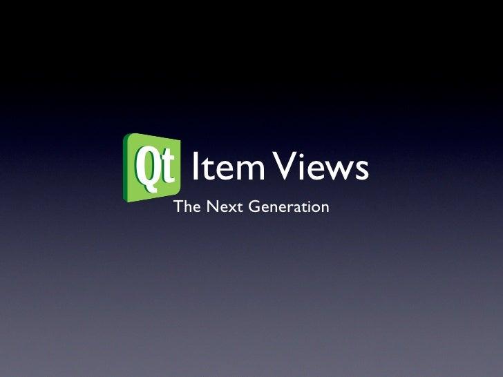 Qt Item Views   The Next Generation