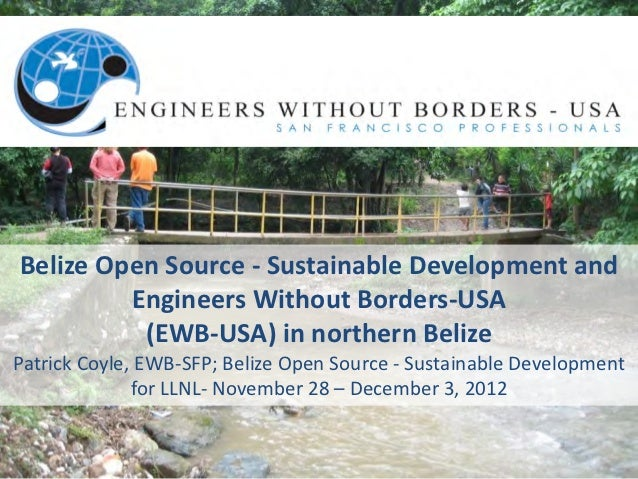 Belize Open Source - Sustainable Development and         Engineers Without Borders-USA          (EWB-USA) in northern Beli...