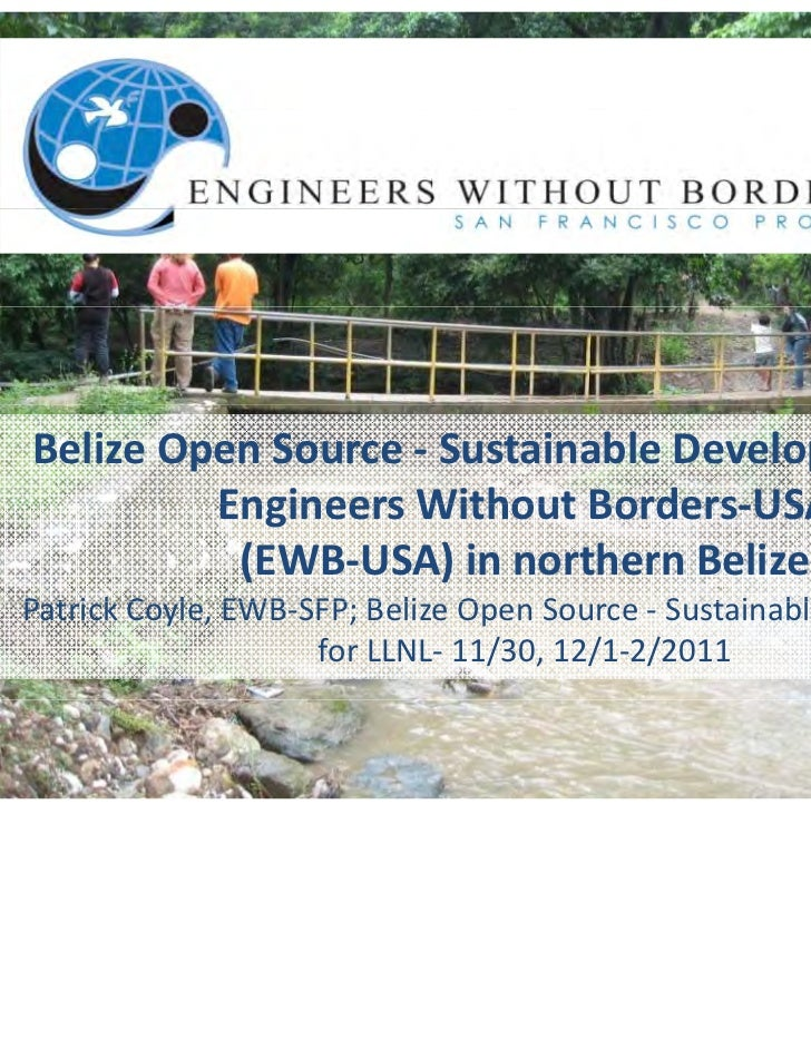 Belize Open Source ‐ Sustainable Development and          Engineers Without Borders‐USA         Engineers Without Borders ...