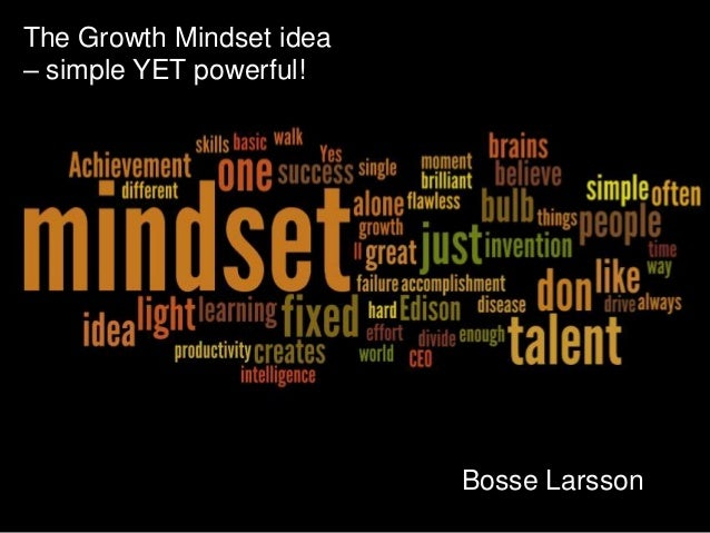 Bosse LarssonThe Growth Mindset idea– simple YET powerful!
