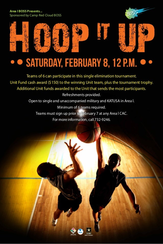 Area I BOSS Presents... Sponsored by Camp Red Cloud BOSS  Hoop up it  Saturday, February 8, 12 p.m.  Teams of 6 can partic...