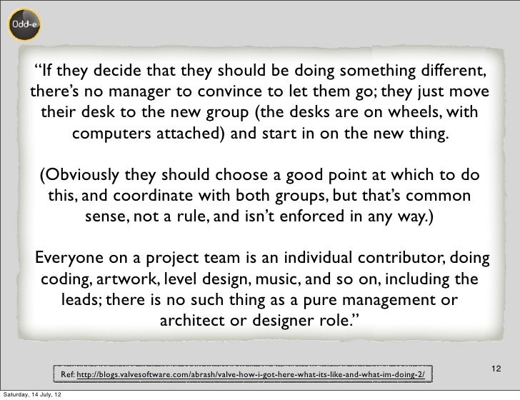 """""""If they decide that they should be doing something different,         there's no manager to convince to let them go; they..."""