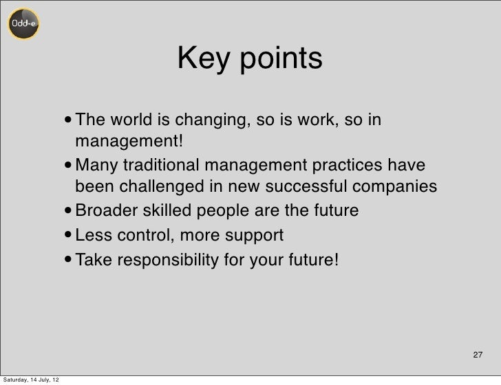 Key points                        • The world is changing, so is work, so in                            management!       ...