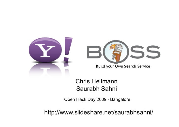 Build your Own Search Service               Chris Heilmann             Saurabh Sahni        Open Hack Day 2009 - Bangalore...