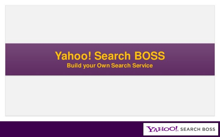 Yahoo! Search BOSS Build your Own Search Service