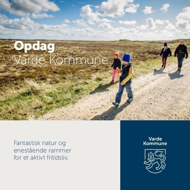 Opdag Varde Kommune Fantastisk natur og enestående rammer for et aktivt fritidsliv.