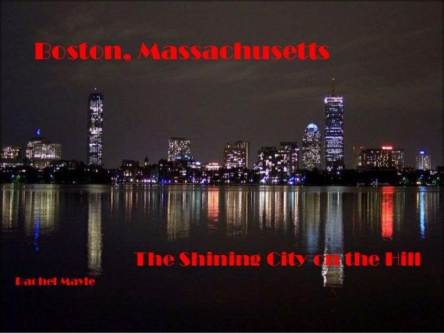 Boston, Massachusetts               The Shining City on the HillRachel Mayle