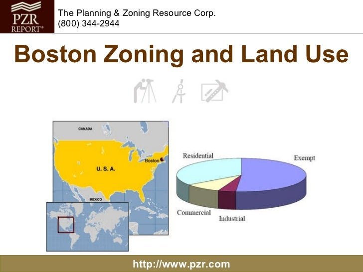 Boston Zoning and Land Use http://www.pzr.com The Planning & Zoning Resource Corp. (800) 344-2944